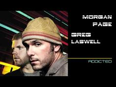 "Morgan Page feat. Greg Laswell - ""Addicted"""