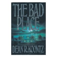 The Bad Place / Dean R. Koontz