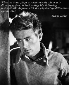 James Dean Acting Quote found on Greg Bepper's Thunderbolt Theatre & Film