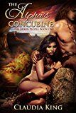 Free Kindle Book -   The Alpha's Concubine (Romantic Shifter Fantasy) (The Moon People Book 1)
