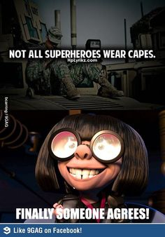 Funny pictures about Not all superheroes wear capes. Oh, and cool pics about Not all superheroes wear capes. Also, Not all superheroes wear capes. Dc Memes, Funny Memes, Funny Quotes, Edna Mode, All Superheroes, All Hero, Arte Disney, Disney Memes, Have A Laugh