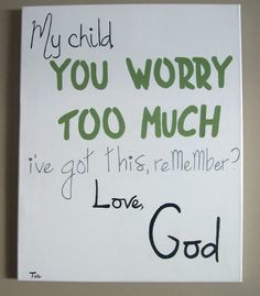 You worry too much!