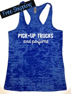 Pickup Trucks and Perfume. Southern Girl Tank Top by BlessonsApparel, $26.00