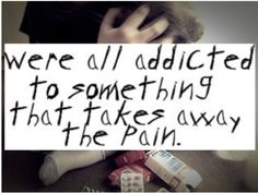 Whether it be food, exercise,or drugs everyone escapes reality finding the right addiction is what iv struggled with.