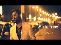 Muskurane ~ Arijit Singh