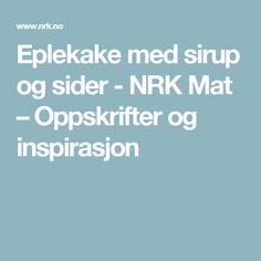 Eplekake med sirup og sider - NRK Mat – Oppskrifter og inspirasjon