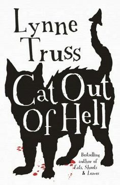 Girl with her Head in a Book: Cat Out Of Hell, Lynne Truss