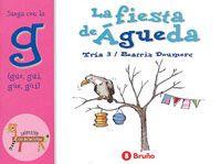 La fiesta de Agueda : juega con la g (gue, gui, güe, güi) Beatriz Doumerc. Bruño, 2011