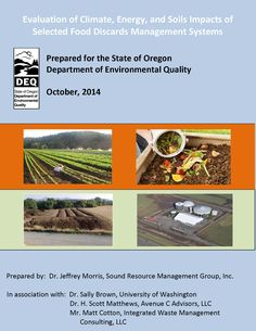 Evaluation of climate, energy, and soils impacts of selected food discards management systems, by the Oregon Department of Environmental Quality