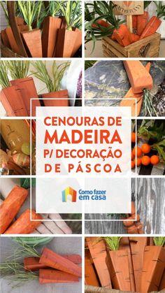 Como fazer cenoura de madeira para decoração de Páscoa Carrots, Easter, Vegetables, Diy, Food, Old Headboard, Timber Bedhead, Orange Color, Old Beds