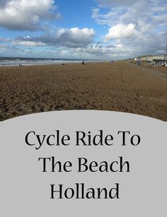 Our family cycle ride to Wassenaar Beach in Holland