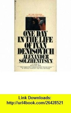 One Day in the Life of Ivan Denisovich Alexander Solzhenitsyn, Ronald Hingley, Max Hayward ,   ,  , ASIN: B002LGR4A0 , tutorials , pdf , ebook , torrent , downloads , rapidshare , filesonic , hotfile , megaupload , fileserve