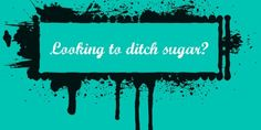 Give up sugar for Lent!
