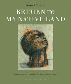 Return to My Native Land by Aimé Césaire, translated from the French by Anna Bostock and John Berger
