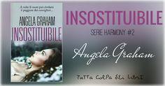 """Recensione """"Insostituibile"""" Serie Harmony #2 di Angela Graham"""