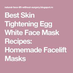 Best Skin Tightening Egg White Face Mask Recipes: Homemade Facelift Masks
