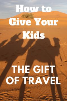 Have you ever thought of gifting a vacation? Here's the why and how to give the gift of travel to your kids this holiday season.