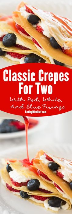 Classic crepes for two stuffed full of whipped cream, strawberries, and blueberries and topped with strawberry syrup make a perfect patriotic breakfast. Recipe includes nutritional information. From http://BakingMischief.com