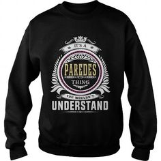 I Love  paredes  Its a paredes Thing You Wouldnt Understand  T Shirt Hoodie Hoodies YearName Birthday Shirts & Tees