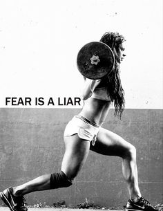 Fear is a liar. #lift #weightlifting #motivation
