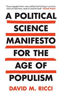 A political science manifesto for the age of populism / David M. Ricci. Cambridge University Press, 2020 Political Science, Bad Timing, This Book, Politics, David, Cambridge University, Age, Reading, Books