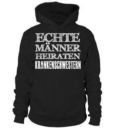 Tshirt  ECHTE MANNER HEIRATEN KRANKENSCHWESTERN T-shirt  fashion for men #tshirtforwomen #tshirtfashion #tshirtforwoment