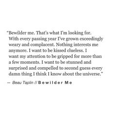 BEWILDER ME. // my brand new book Buried Light is available via the link on the home page xo Love Beau