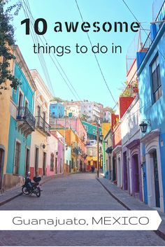 10 Awesome Things To Do in Guanajuato, Mexico
