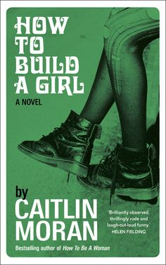 How to Build a Girl by Caitlin Moran. A reviewer I trust gave this 4 stars and the subject matter sounds interesting too.