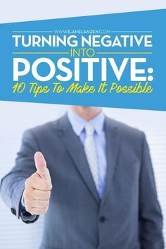 Turning Negative Into Positive | Negative things happen all the time. Life is