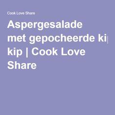 Aspergesalade metgepocheerde kip | Cook Love Share
