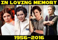 In Loving Memory: Carrie Fisher | 1956-2016
