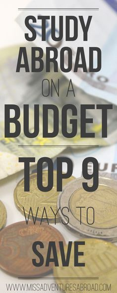 Study Abroad On A Budget: Top 9 Ways To Save | Miss Adventures Abroad