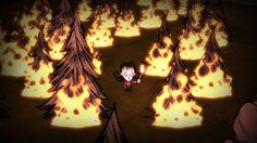 Don't starve... and do set fire to everything.