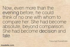 Quotation-Yasunari-Kawabata-decision-evening-fate-beauty-Meetville-Quotes-98492.jpg (403×275)
