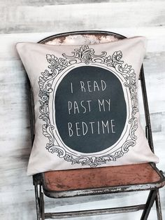 I Read Past My Bed Time Pillow Cover ($35-$55)