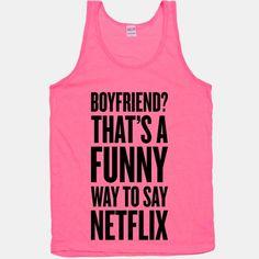 Funny Way To Say Netflix | HUMAN | T-Shirts, Tanks, Sweatshirts and Hoodies