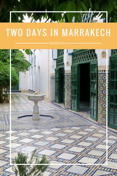 Find out how to spend 2 days in the amazing city of Marrakech!