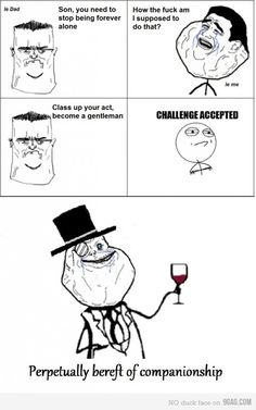 Like a sir, level: forever alone