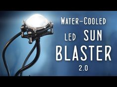 1000w equiv. Watercooled LED (DIY SUN BLASTER 2.0) - YouTube