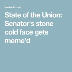 State of the Union: Senator's stone cold face gets meme'd