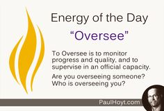 """Being an Overseer is a privilege. Having an Overseer can be hugely beneficial, and a role I often play as a Business Coach, when I take on the role of an """"imaginary boss"""". Could you benefit from someone watching over, guiding, and encouraging you?"""