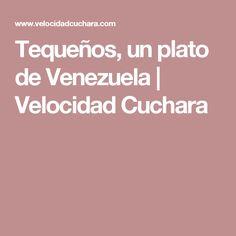 Tequeños, un plato de Venezuela   Velocidad Cuchara