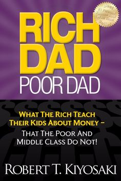 """""""Rich Dad, Poor Dad"""" by Robert Kiyosaki: A highly recognized bestseller, it's pretty much the """"Seven Habits of Highly Effective People"""" for personal finance that depicts how the wealthy handle their money. Ways To Get Rich, How To Become Rich, Good Books, Books To Read, Amazing Books, Entrepreneur Books, Free Your Mind, Rich Dad Poor Dad, Finance Books"""