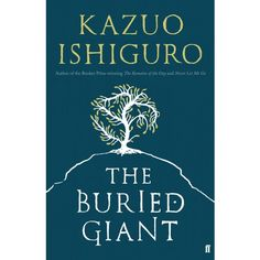 The Buried Giant | Faber & Faber