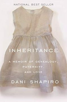 """Inheritance: A Memoir of Genealogy, Paternity, and Love by Dani Shapiro. """"Secrets and identity in a fast-paced age of science and technology are explored through the story of a woman who discovered her biological father. Cheryl Strayed, New Books, Good Books, Books To Read, Manhattan Beach, Biological Father, Dna Test, Nonfiction Books, So Little Time"""