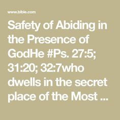 Safety of Abiding in the Presence of GodHe dwells in the secret place of the Most HighShall abide Is. the shadow of the Almighty. Shadow Of The Almighty, New King James Version, Secret Places, Psalms, The Secret, Safety, Bible, Thoughts, Prayers