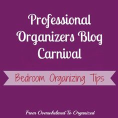 Need help organizing your bedrooms? Check out all the tips from professional organizers in the Professional Organizers Blog Carnival - Bedroom Organizing edition!
