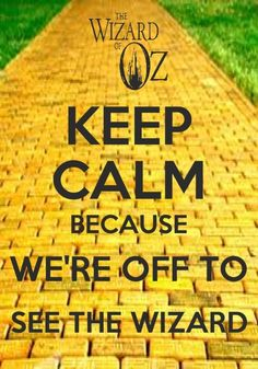 Reste Calme, car on s'en va voir le Magicien (d'Oz)