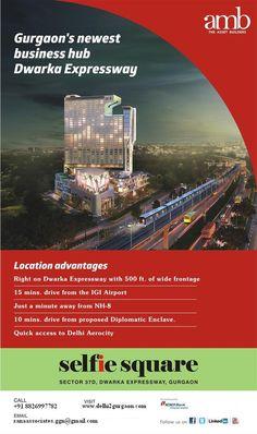 AMB Selfie Square - Gurgaon's Newest Business Hub Dwarka Expressway (Sector 37 D) +91 8826997782 or sanaassociates.ggn@gmail.com